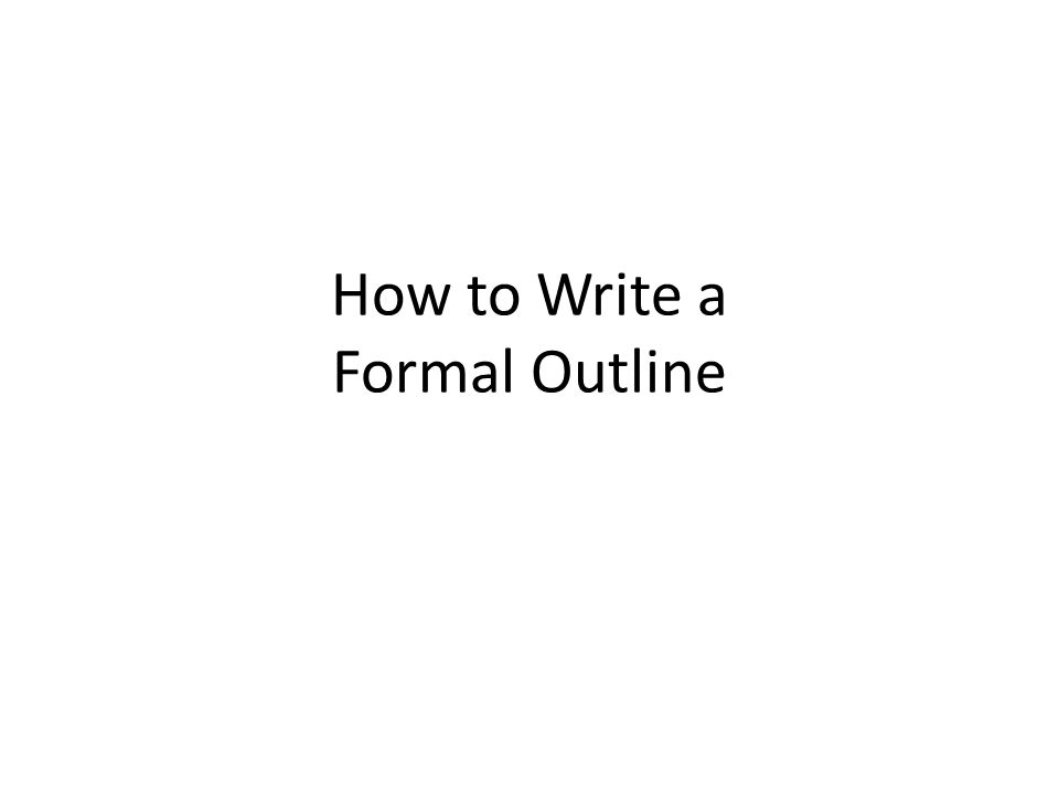 how to write a formal outline