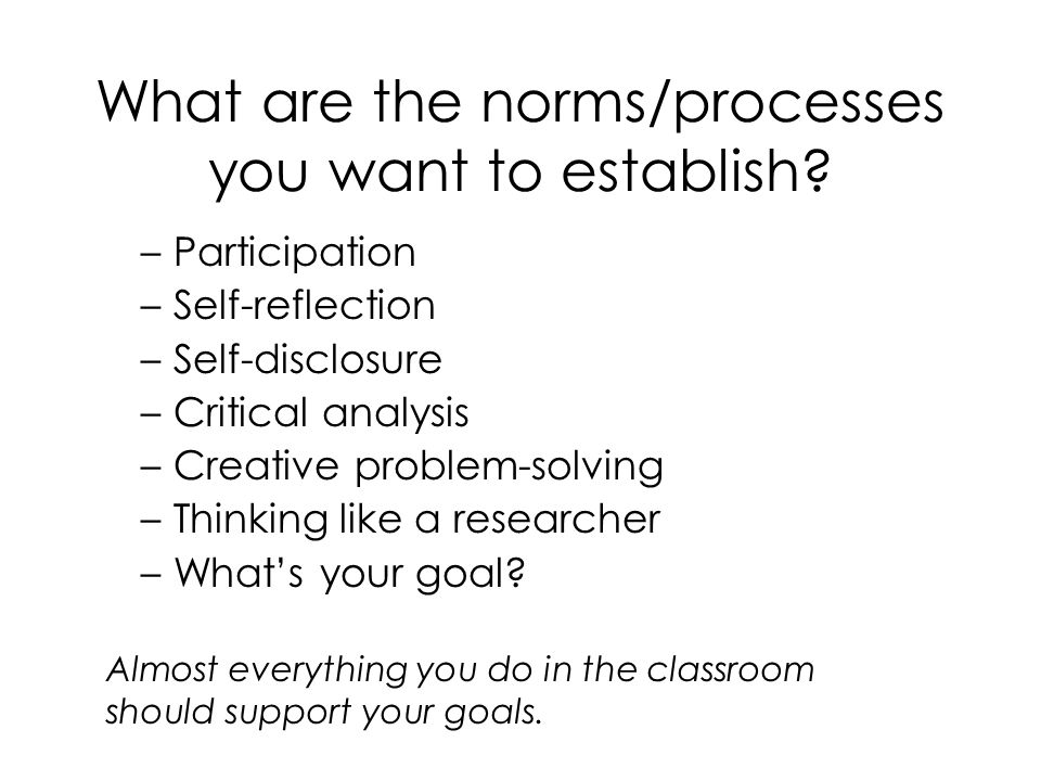 What are the norms/processes you want to establish