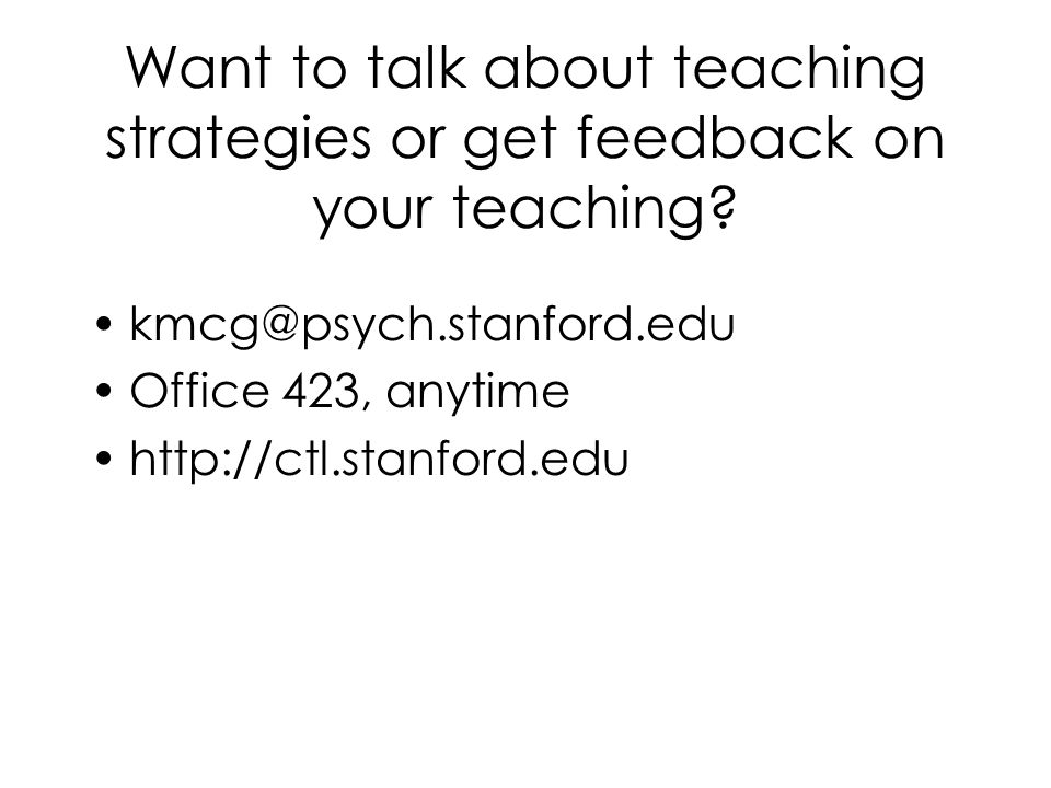 Want to talk about teaching strategies or get feedback on your teaching