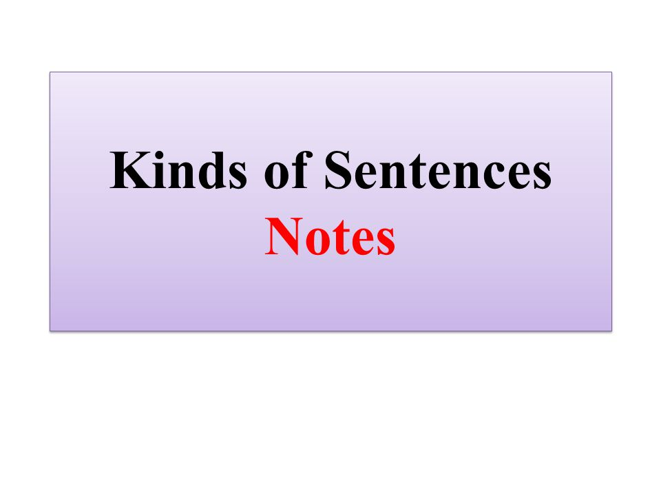 Kinds of Sentences Notes
