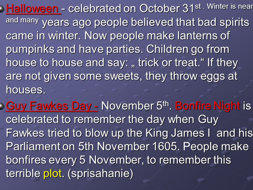 Halloween - celebrated on October 31st