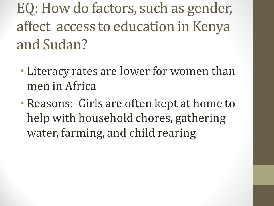 EQ: How do factors, such as gender, affect access to education in Kenya and Sudan