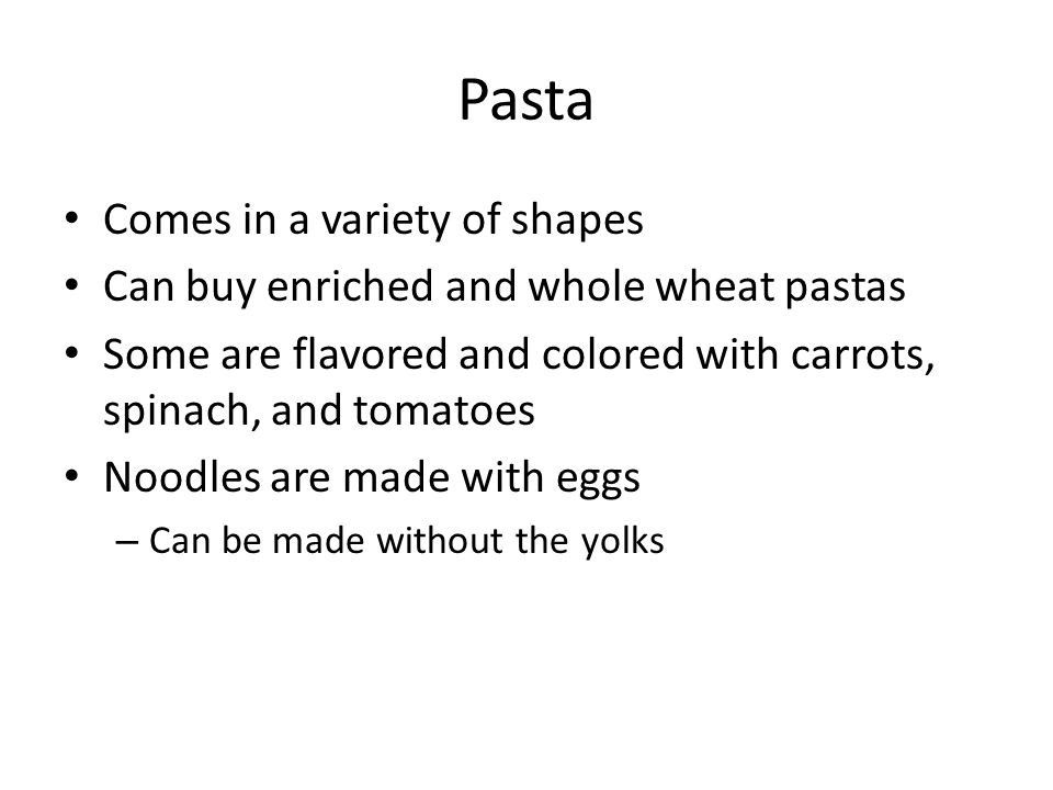 Pasta Comes in a variety of shapes