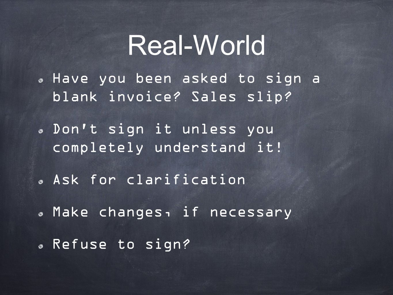 Real-World Have you been asked to sign a blank invoice Sales slip
