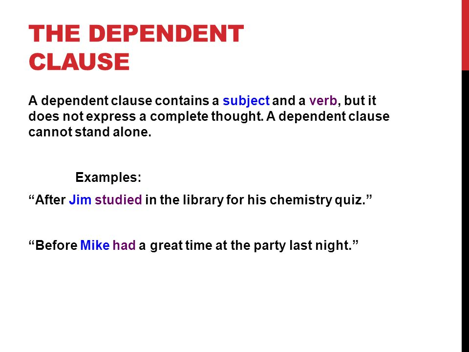 The dependent clause