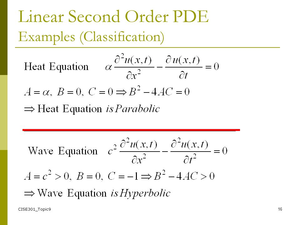 CISE301: Numerical Methods Topic 9 Partial Differential Equations