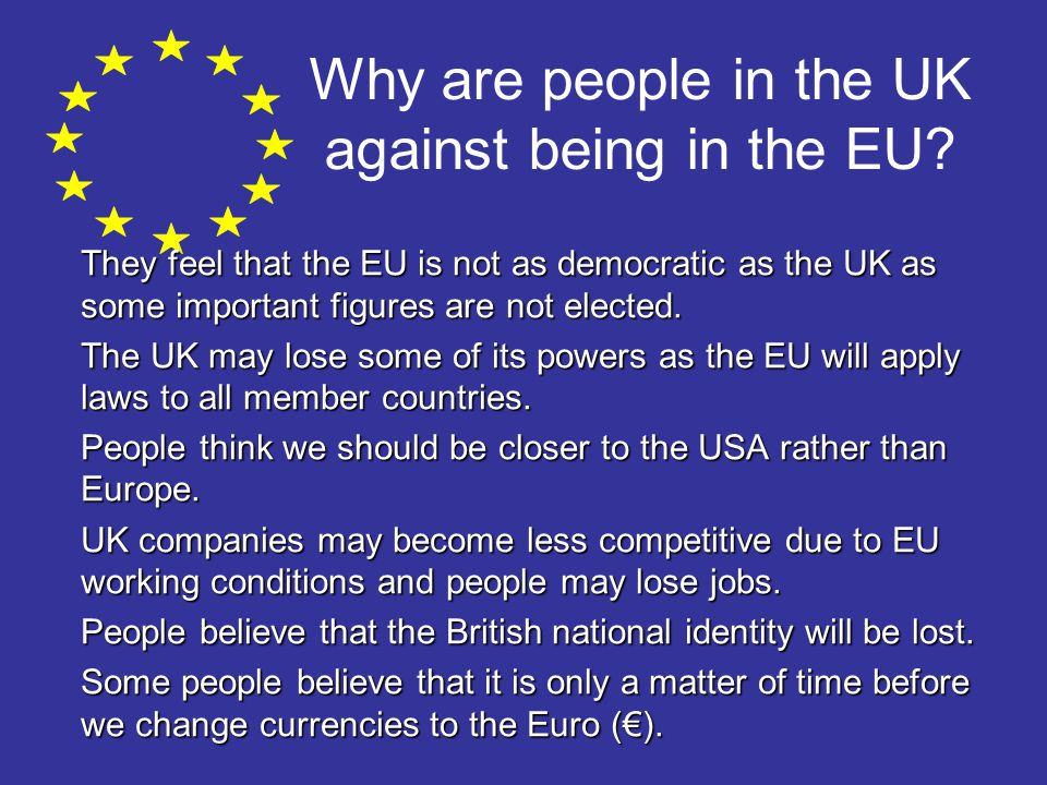 Why are people in the UK against being in the EU