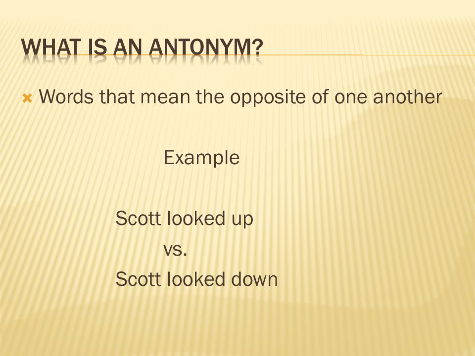 Synonyms Antonyms Ppt Video Online Download