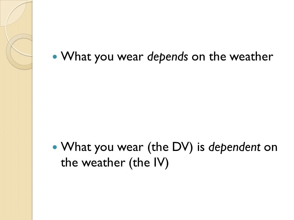 What you wear depends on the weather