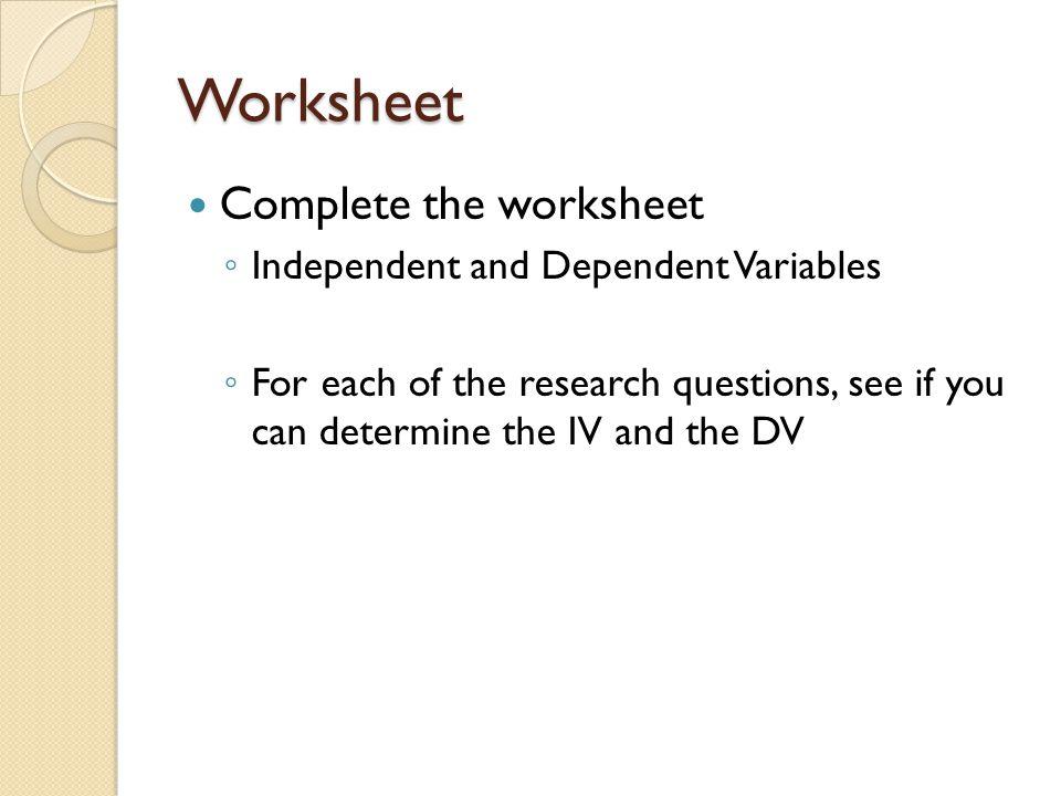 Rese Methods Steps In Psychological Experimental Design. 20 Worksheet Plete The Independent And Dependent Variables. Worksheet. Independent And Dependent Variables Psychology Worksheet At Clickcart.co