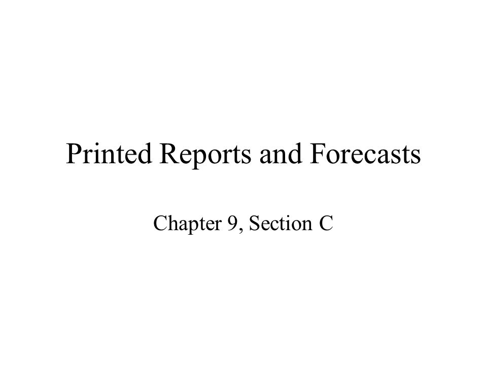 Printed Reports and Forecasts