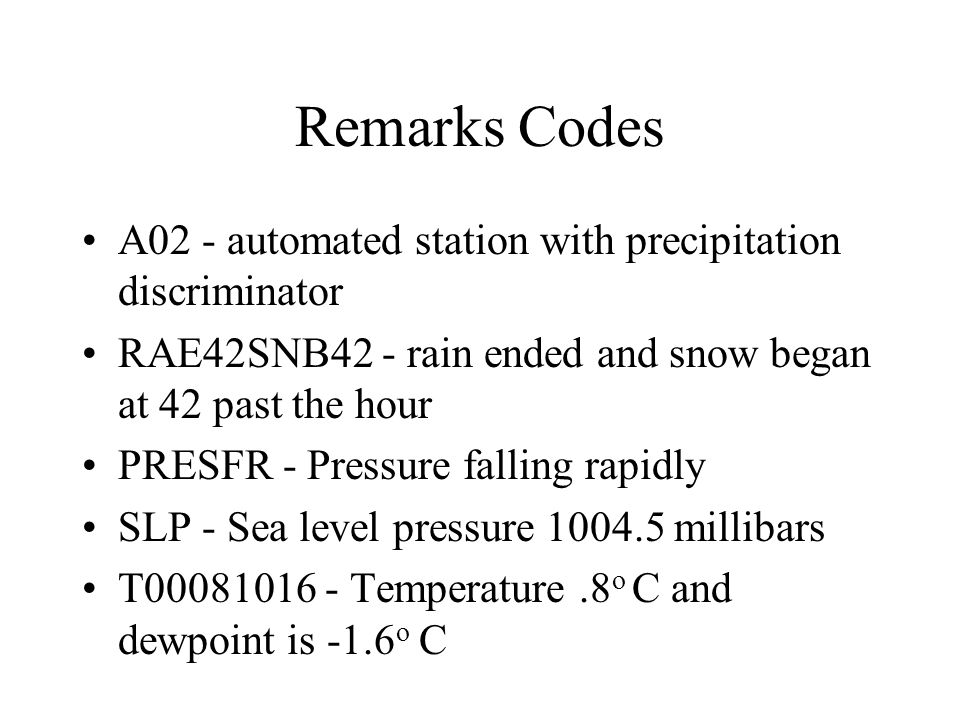 Remarks Codes A02 - automated station with precipitation discriminator