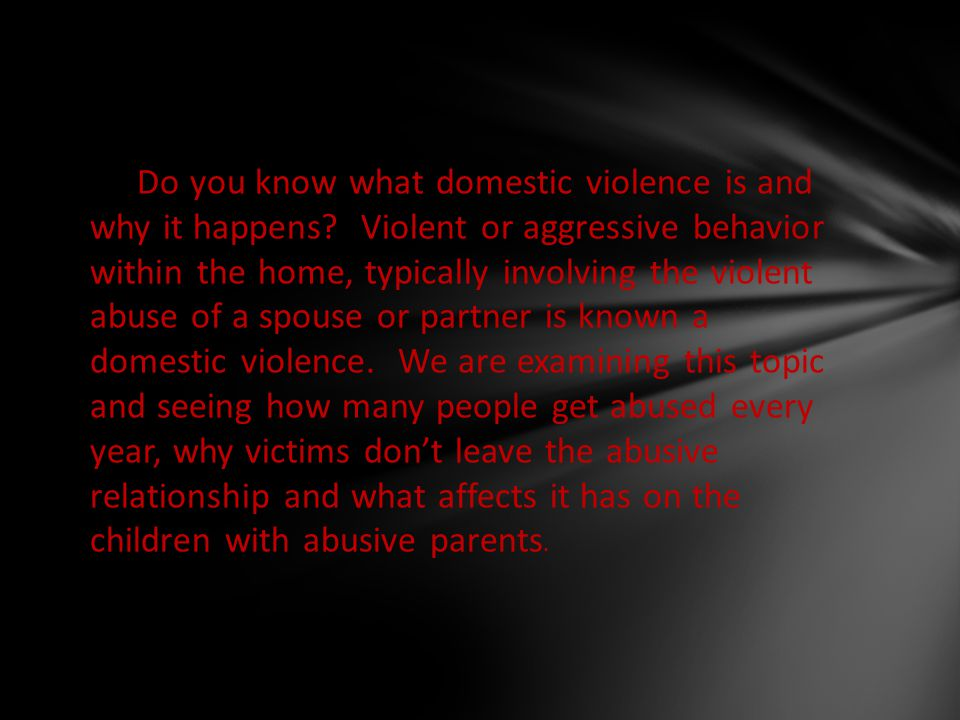 Do you know what domestic violence is and why it happens