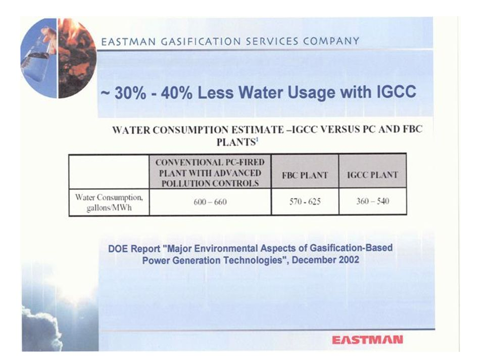 The 30 to 40 % less water usage for an IGCC plant is due mostly to the fact that a combined cycle is being used.