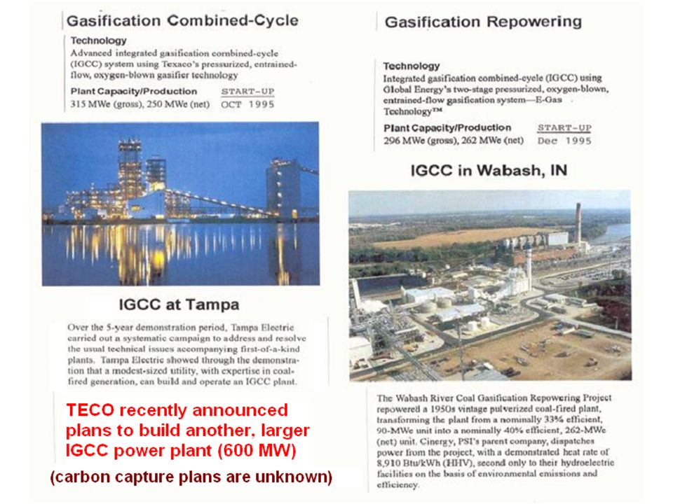 There are presently four commercial IGCC plants have been operating from 9 to 12 years. They have successfully integrated the gasification process with the combined cycle power plant to enable more efficient use of coal while significantly reducing emissions. These plants range in size from 250 to 318 MW per unit. The Polk Power Plant in Tampa, FL is a greenfield site and the Wabash Power Plant in Indiana is a conversion of an existing unit