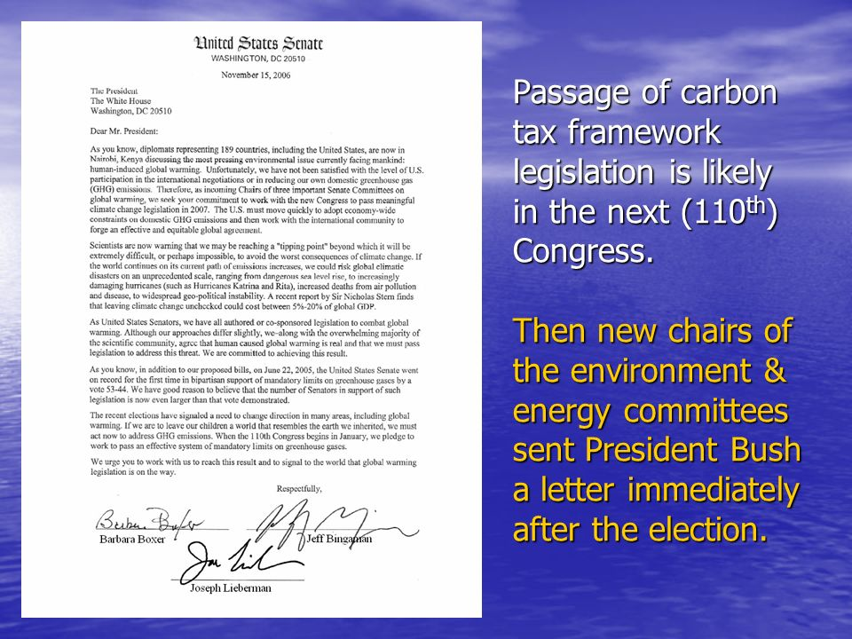 Passage of carbon tax framework legislation is likely in the next (110th) Congress.