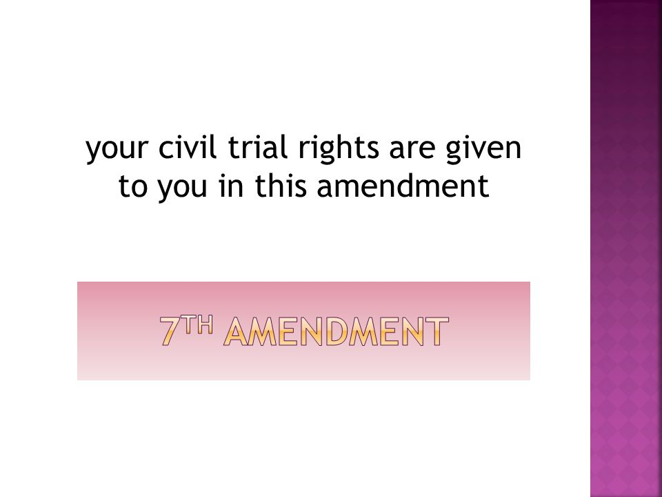 your civil trial rights are given to you in this amendment
