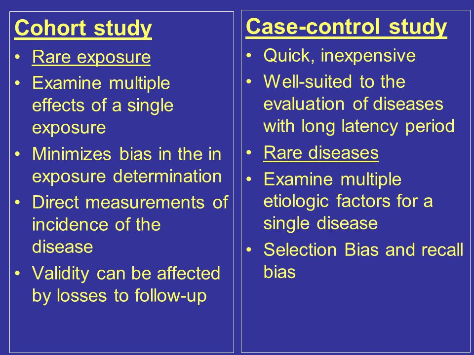 Case-control study Cohort study Rare exposure Quick, inexpensive