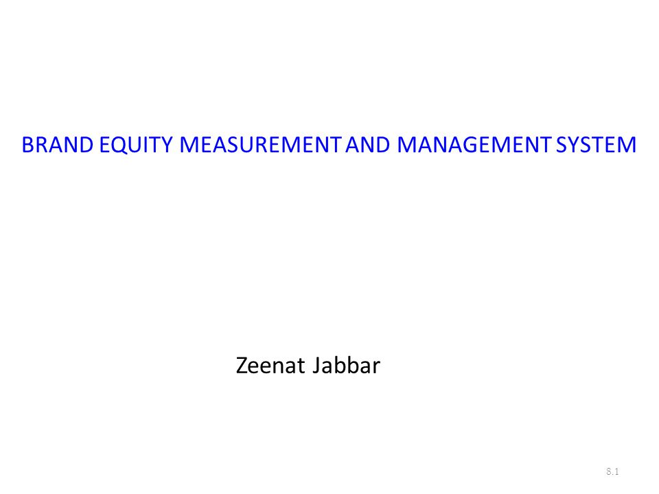 BRAND EQUITY MEASUREMENT AND MANAGEMENT SYSTEM
