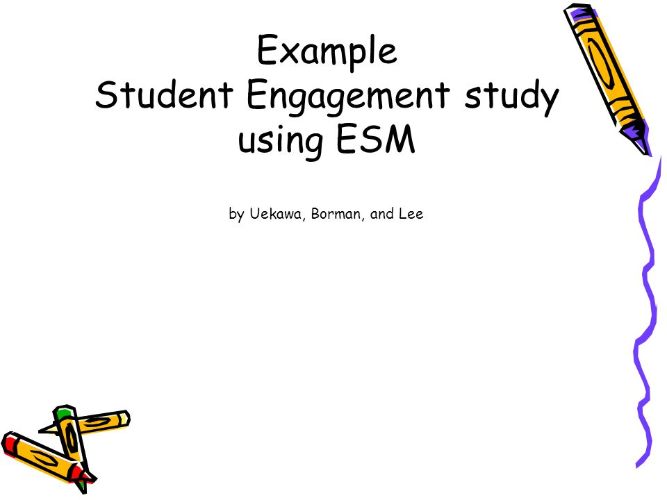 Example Student Engagement study using ESM by Uekawa, Borman, and Lee