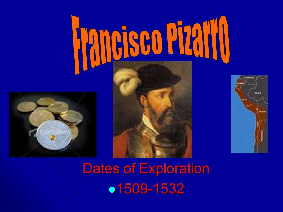 francisco pizarro dates of exploration ppt download