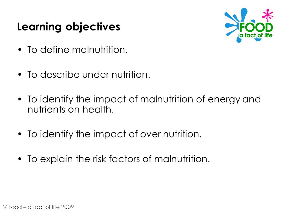 Learning objectives To define malnutrition.