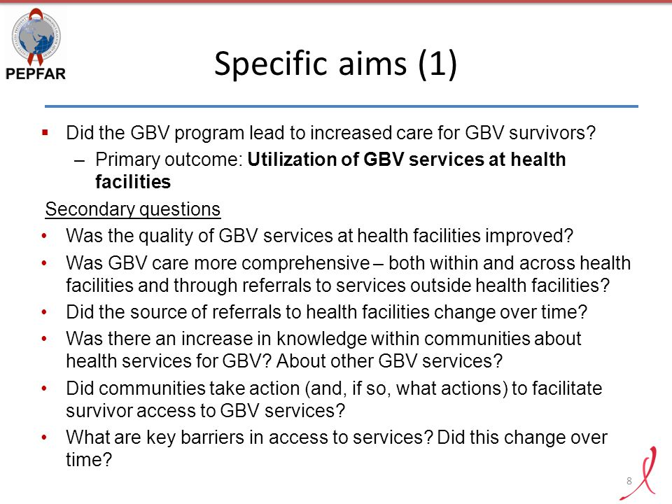 Specific aims (1) Did the GBV program lead to increased care for GBV survivors Primary outcome: Utilization of GBV services at health facilities.