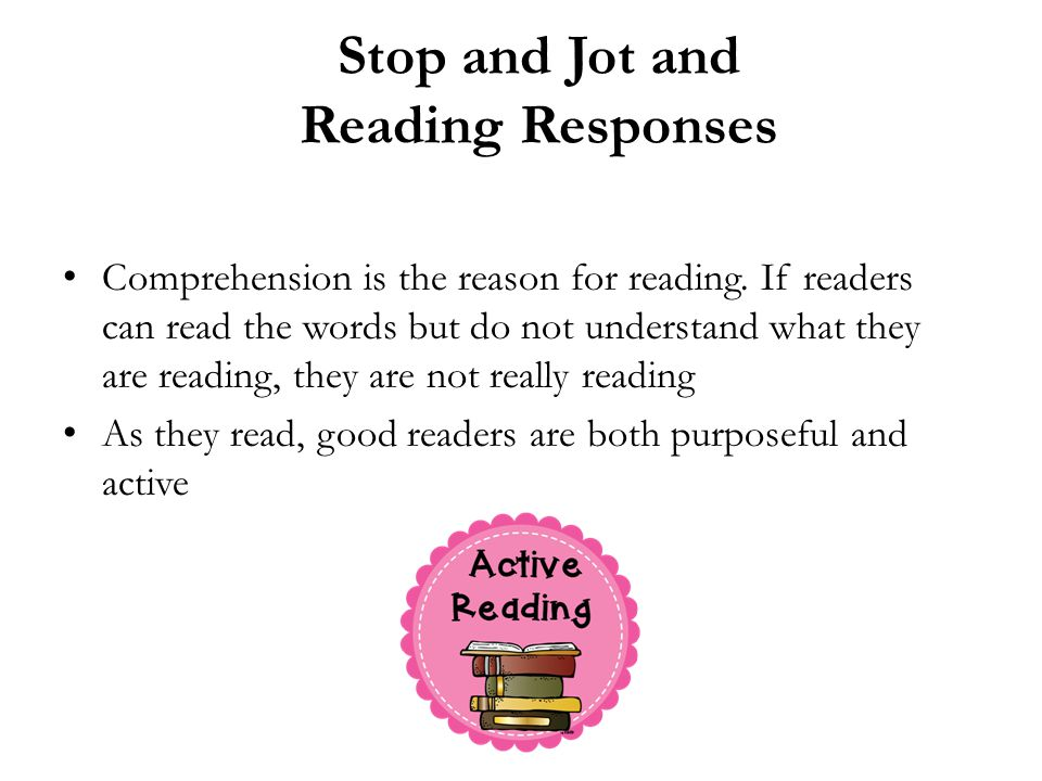 Stop and Jot and Reading Responses