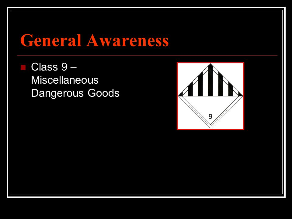 General Awareness Class 9 – Miscellaneous Dangerous Goods