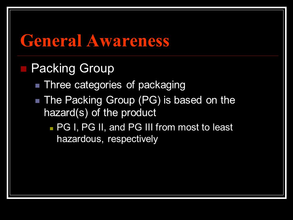 General Awareness Packing Group Three categories of packaging