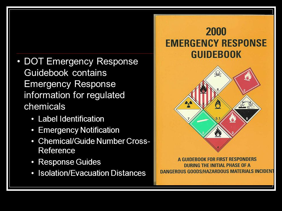 DOT Emergency Response Guidebook contains Emergency Response information for regulated chemicals