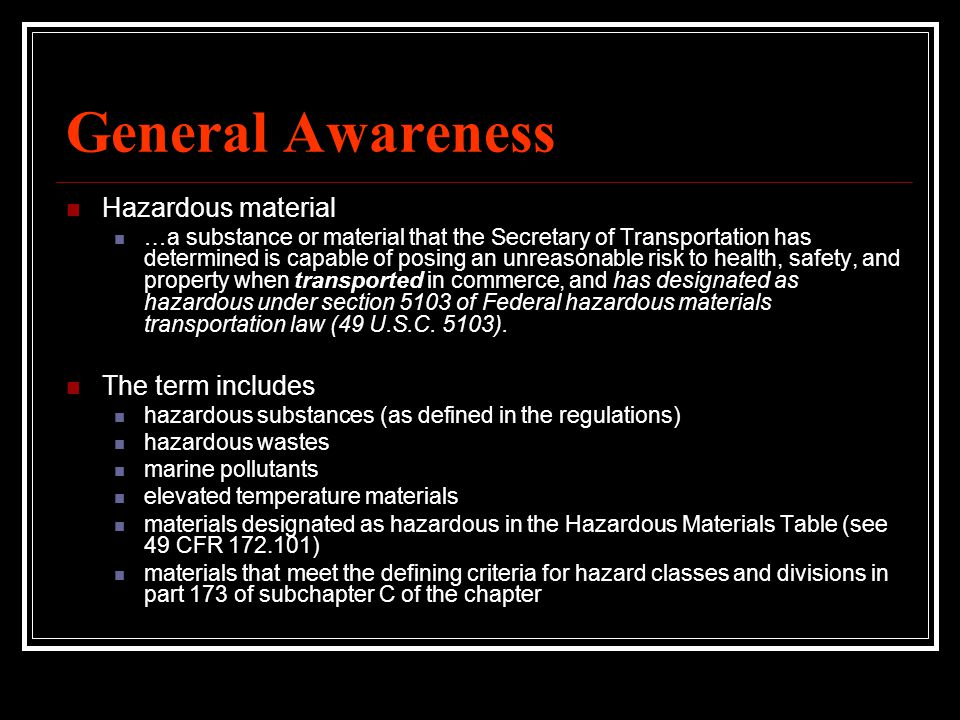 General Awareness Hazardous material The term includes