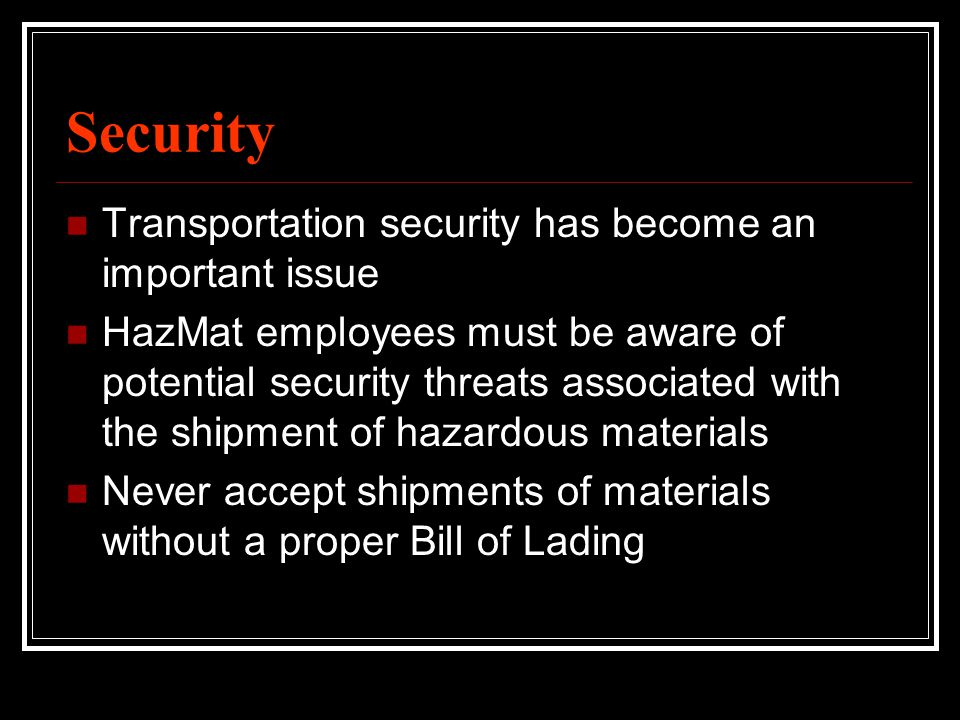 Security Transportation security has become an important issue