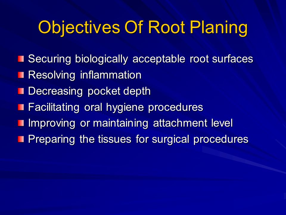 Objectives Of Root Planing