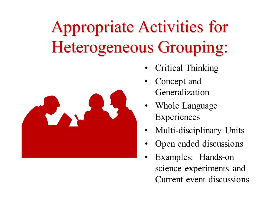 Appropriate Activities for Heterogeneous Grouping:
