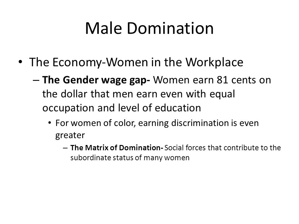 Male Domination The Economy-Women in the Workplace