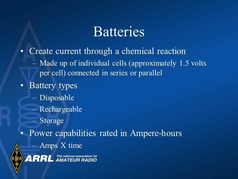 Batteries Create current through a chemical reaction Battery types
