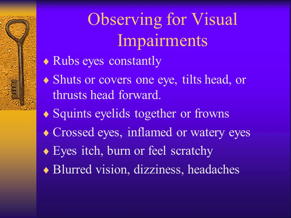Observing for Visual Impairments