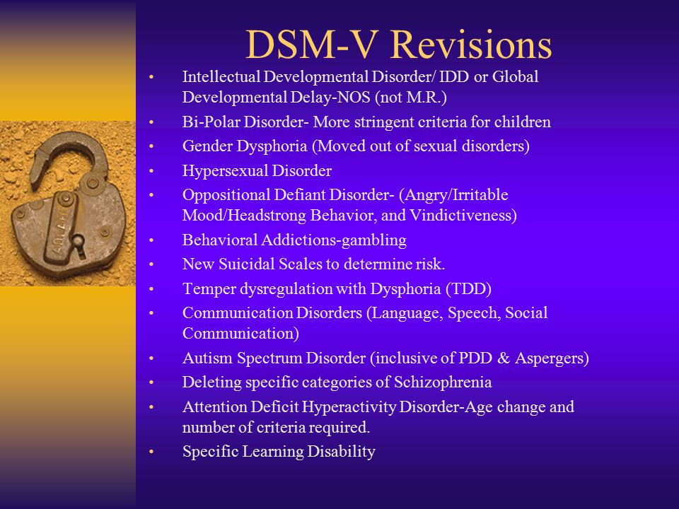 DSM-V Revisions Intellectual Developmental Disorder/ IDD or Global Developmental Delay-NOS (not M.R.)