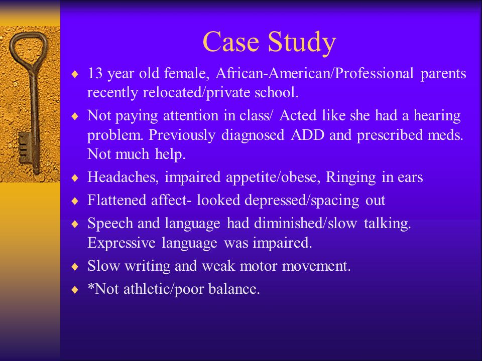 Case Study 13 year old female, African-American/Professional parents recently relocated/private school.