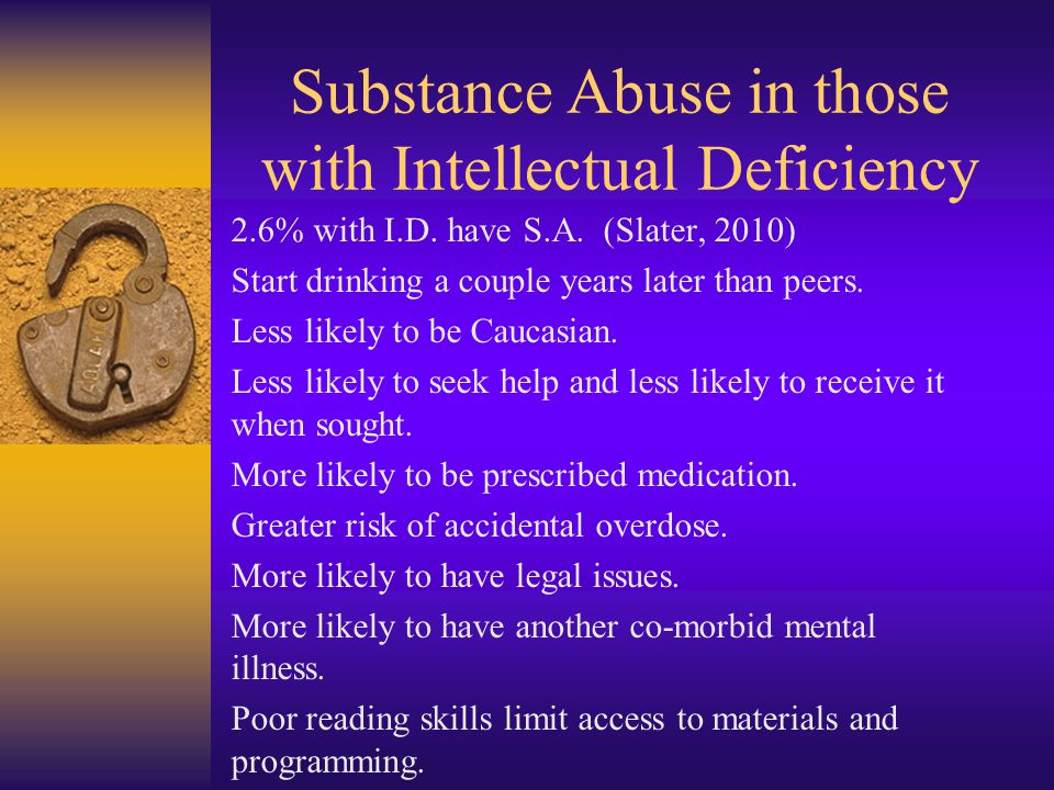 Substance Abuse in those with Intellectual Deficiency