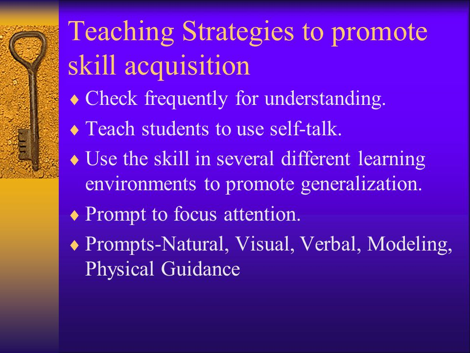 Teaching Strategies to promote skill acquisition