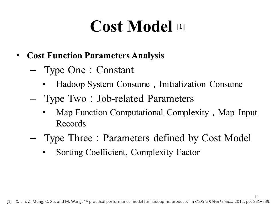 Cost Model [1] Type One:Constant Type Two:Job-related Parameters