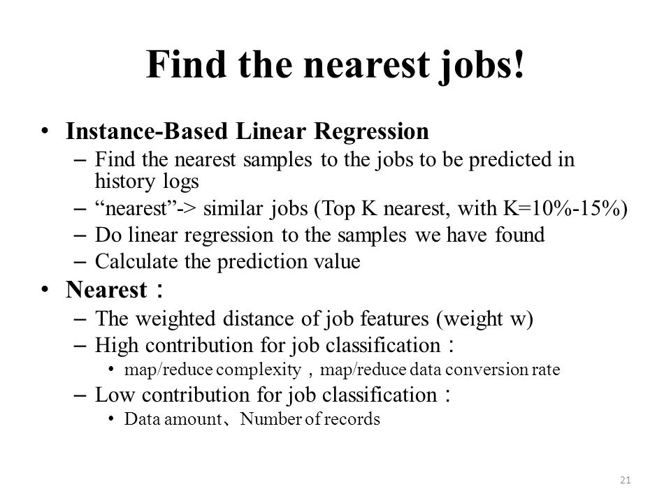 Find the nearest jobs! Instance-Based Linear Regression Nearest: