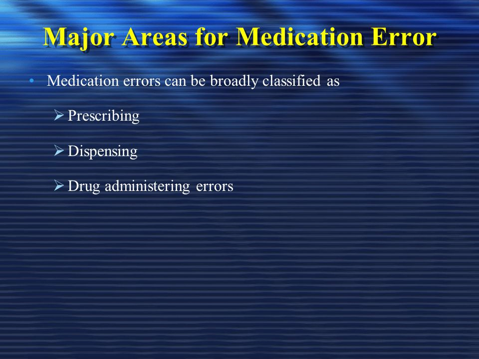 Major Areas for Medication Error