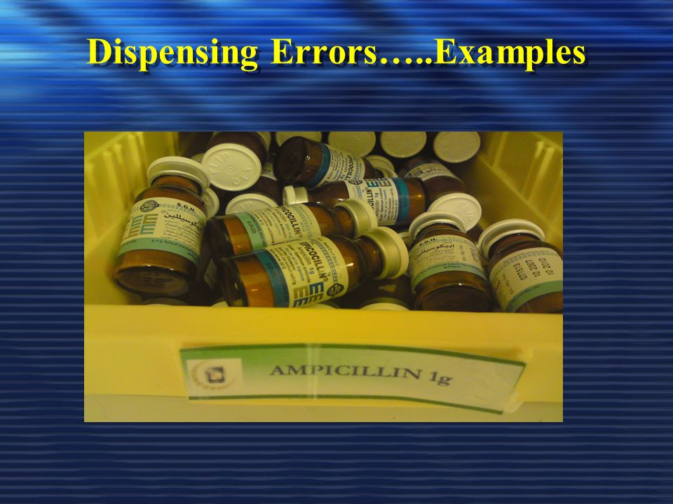 Dispensing Errors…..Examples