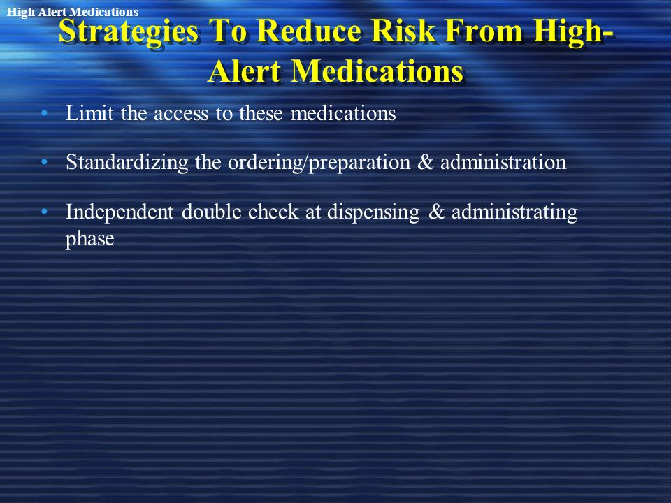 Strategies To Reduce Risk From High-Alert Medications