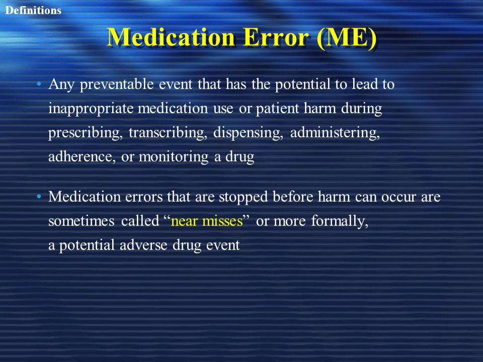 Definitions Medication Error (ME)