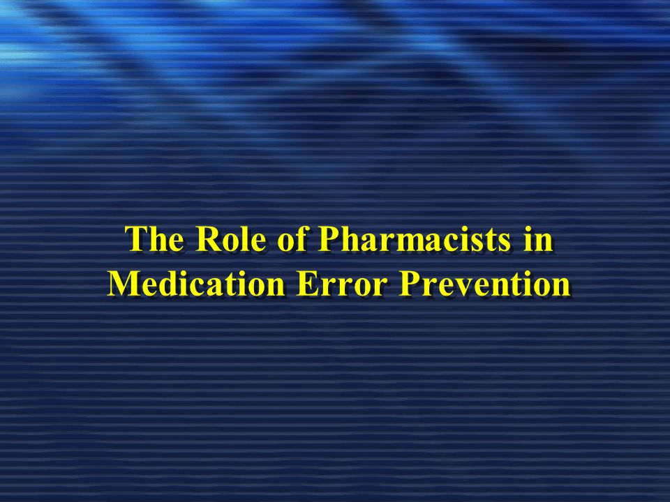 The Role of Pharmacists in Medication Error Prevention