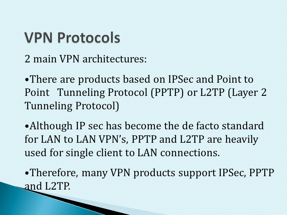 2 main VPN architectures: